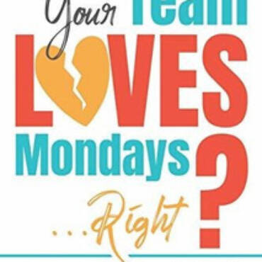 Your Team Loves Monday… Right?